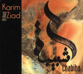 Karim Ziad - Chabiba (Label Sauvage / Night & Day, 2004)Chabiba (Label Sauvage / Night & Day, 2004)